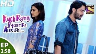 Download Kuch Rang Pyar Ke Aise Bhi - कुछ रंग प्यार के ऐसे भी - Ep 258 - 23rd Feb, 2017 Video