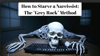 Download How to Starve a Narcissist: Grey Rock Method Video