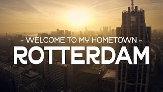 Download Welcome to my hometown – ROTTERDAM Video