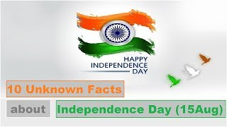 Download Top 10 unknown facts about Independence Day of India Video