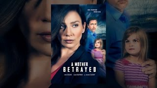 Download A Mother Betrayed Video