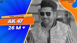 Download AK 47    SUNNY KAHLON FT. BHUMIKA SHARMA    ROX A    NIK   CROWN RECORDS    OFFICIAL VIDEO Video