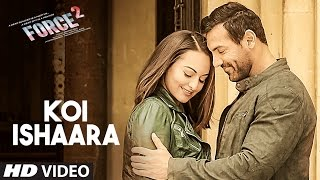 Download Koi Ishaara Force 2 Video Song | John Abraham, Sonakshi Sinha, Amaal Mallik | Armaan Malik |T-Series Video
