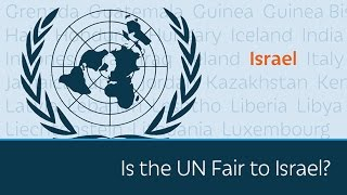 Download Is the UN Fair to Israel? Video
