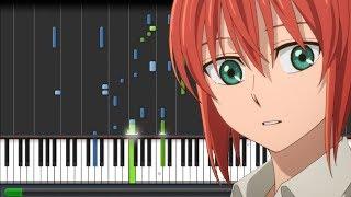 Download Here - Mahoutsukai no Yome [魔法使いの嫁] Opening (Piano Synthesia) Video