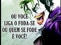 Loucas frases do Coringa# 4