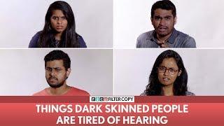 Download FilterCopy | Things Dark Skinned People Are Tired Of Hearing | Ft. Nayana, Viraj Video