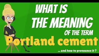 Download What is PORTLAND CEMENT? What does PORTLAND CEMENT mean? PORTLAND CEMENT meaning Video