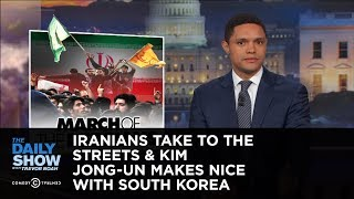Download Iranians Take to the Streets & Kim Jong-un Makes Nice with South Korea: The Daily Show Video