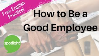 Download ″How to Be a Good Employee″ - practice English with Spotlight Video