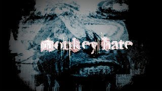 Download Monkey Hate Video