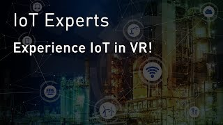 Download IoT Experts: Experience IoT in VR! Video