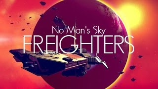 Download No Man's Sky - How to buy, build on and summon Freighters Video