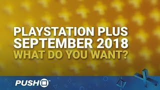 Download PS Plus Free Games September 2018: What Do You Want? | PlayStation 4 | When Will PS+ Be Announced? Video