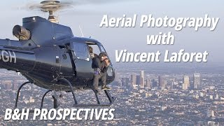 Download B&H Prospectives: Aerial Photography | Vincent Laforet Video
