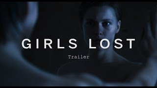 Download GIRLS LOST Trailer | Festival 2015 Video