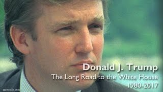 Download Donald J. Trump: The Long Road to the White House (1980 - 2017) Video