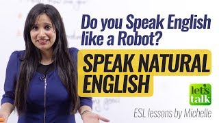 Download How to speak Natural English? Don't Sound like a Robot – Improve your English Speaking Video