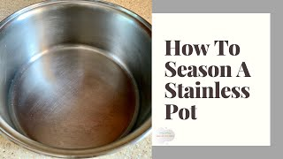 Download How To Season A Stainless Steel Pot (View in HD) Video