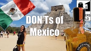 Download Visit Mexico - The DON'Ts of Visiting Mexico Video