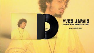 Download Yves Jarvis : Good Will Come to You [Full Album Stream] Video