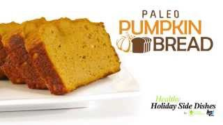 Download Paleo Pumpkin Bread - 5 Healthy Holiday Side Dishes - BPI Sports Video