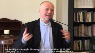 Download #10 Szkoła Biblijna. Pierwszy List do Koryntian. Ks. prof. Waldemar Rakocy. 13.02.2016 Video