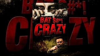 Download Bat $#*! Crazy Video