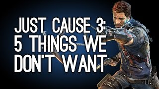 Download Just Cause 3: 5 Things We Don't Want Video