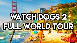 Download WATCH DOGS 2 MAP TOUR GAMEPLAY - FULL WORLD END TO END!! (Watch Dogs 2 Free Roam Gameplay) Video