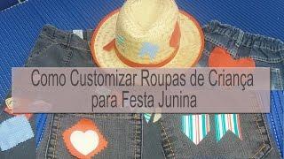 Download Como Customizar Roupa de Criança para Festa Junina - ILIANA TOSIMA Video
