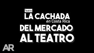Download Teatro La Cachada: del mercado al teatro Video