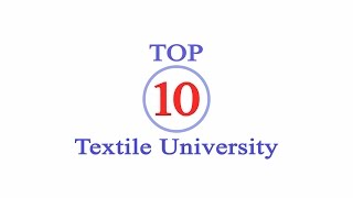 Download Top 10 Textile University in the world | TEXPART Video