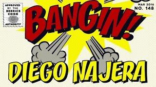 Download Diego Najera - Bangin! Video
