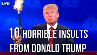 Download 10 Horrible Insults From Donald Trump Video