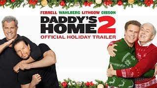 Download Daddy's Home 2 (2017) - Official Holiday Trailer - Paramount Pictures Video