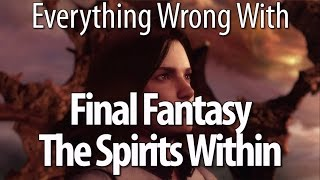 Download Everything Wrong With Final Fantasy: The Spirits Within Video