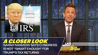 Download Sarah Sanders Says Congress Is Not ″Smart Enough″ for Trump's Tax Returns: A Closer Look Video
