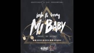 Download Mi Baby - Josh Ft. Brray Video