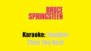 Download Karaoke: Bruce Springsteen / Tougher Than The Rest Video