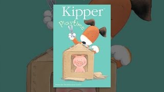 Download Kipper: Playtime Video