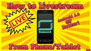 Download HOW TO LIVE STREAM STRAIGHT FROM PHONE OR TABLET ON KAMCORD Video