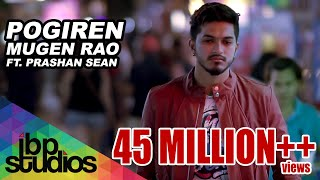 Download Pogiren - Mugen Rao MGR feat. Prashan Sean | Official Music Video | 4K Video
