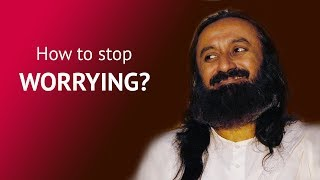 Download How To Overcome Your Problems And Stop Worrying? | Gurudev Sri Sri Ravi Shankar Video