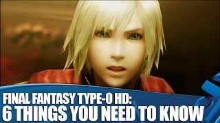 Download Final Fantasy Type-0 HD PS4 Gameplay: 6 Things You Need To Know Video