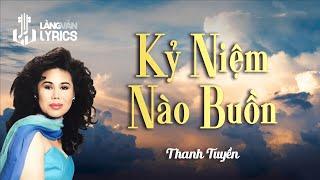 Download Kỷ Niệm Nào Buồn - Thanh Tuyền Video