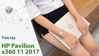 Download Tinhte.vn   Trên tay laptop lai HP Pavilion x360 11 2017, giá 13 triệu Video