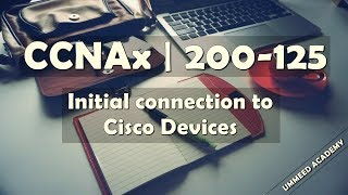 Download 28 - CCNA in Hindi | 200-125 | Initial Connection to Cisco Devices Video
