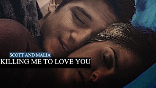 Download Malia and Scott * Killing Me To Love You Video