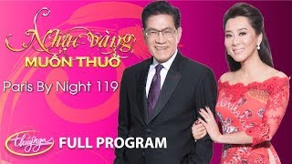 Download Paris By Night 119 - Nhạc Vàng Muôn Thuở (Full Program) Video